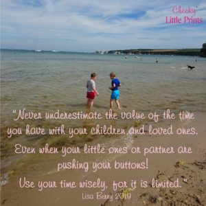 Never underestimate the value of the time you have with your children and loved ones
